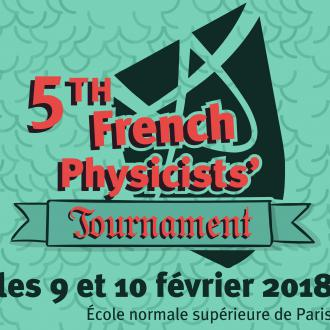 French Physicists' Tournament French Physicists' Tournament les 9 et 10 février